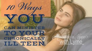 10 Ways You Can Minister to Your Chronically Ill Teen
