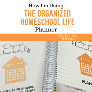 How I'm Using the Organized Homeschool Life Planner