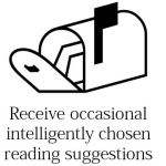 Receive occasional, intelligently chosen reading suggestions