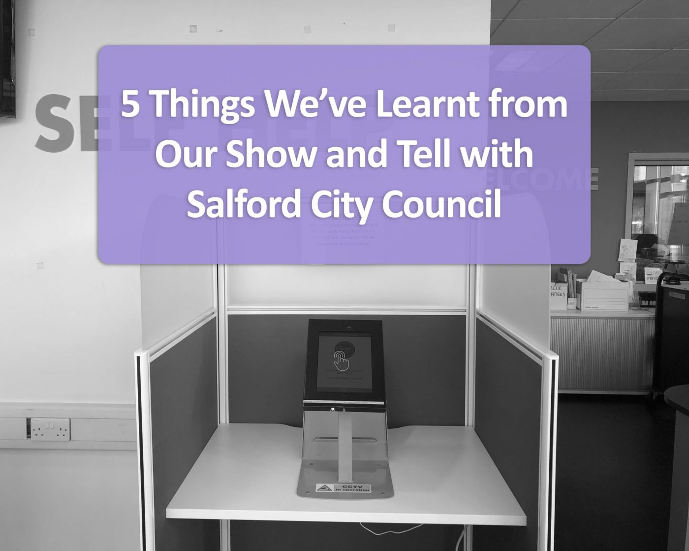 5 Things We've Learnt From Our Show and Tell with Salford City Council