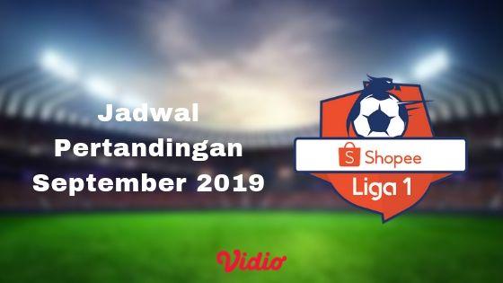 Jadwal Pertandingan Shopee Liga 1 September 2019