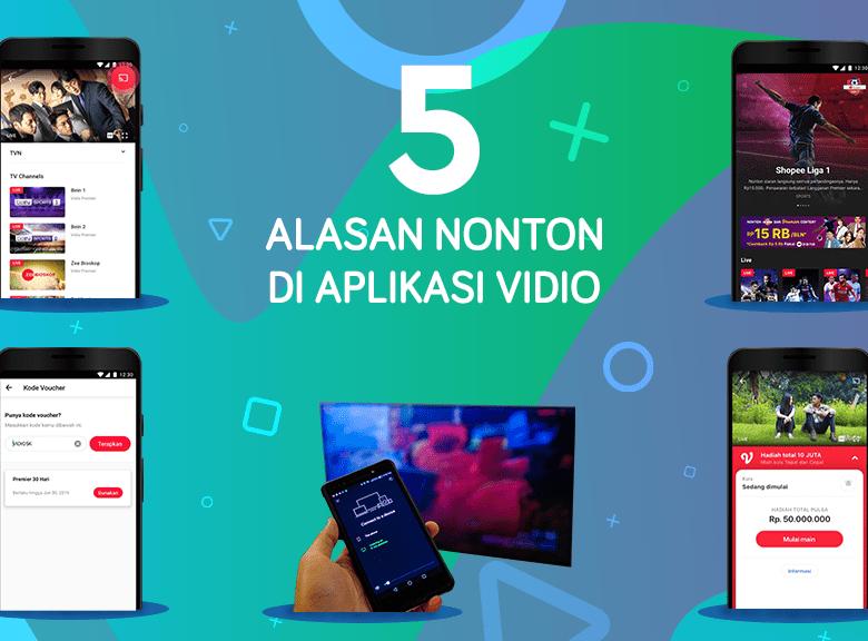 5 Alasan Kamu Harus Nonton di Aplikasi Vidio