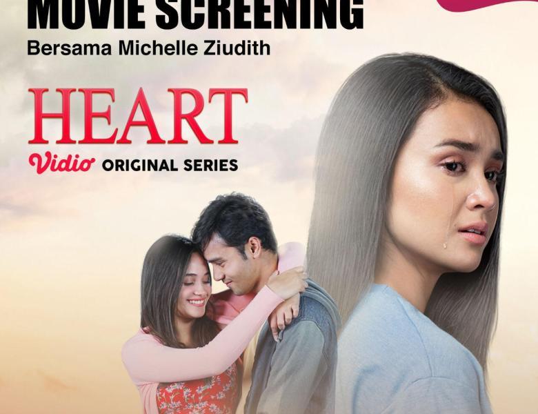 Movie Screening Vidio Original Series: HEART