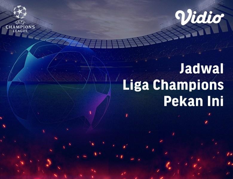 Jadwal Liga Champions Malam Ini: Streaming Tim Terbaik UCL di Vidio