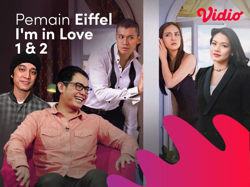 Potret Pemain Eiffel I'm in Love, Nonton Full Movie di Vidio