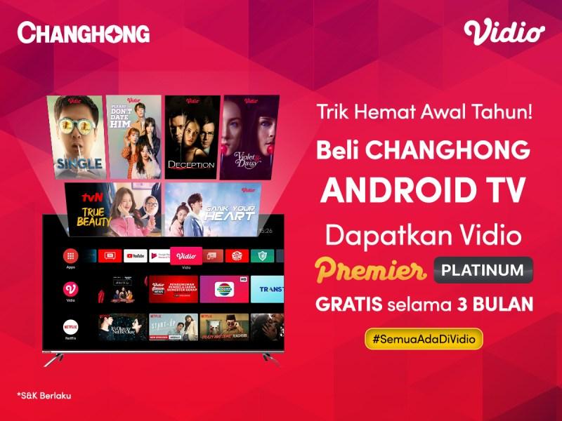Trik Hemat Awal Tahun! Nonton Lebih Seru dengan CHANGHONG Android TV dan dapat Gratisan Vidio Premier Platinum 3 Bulan