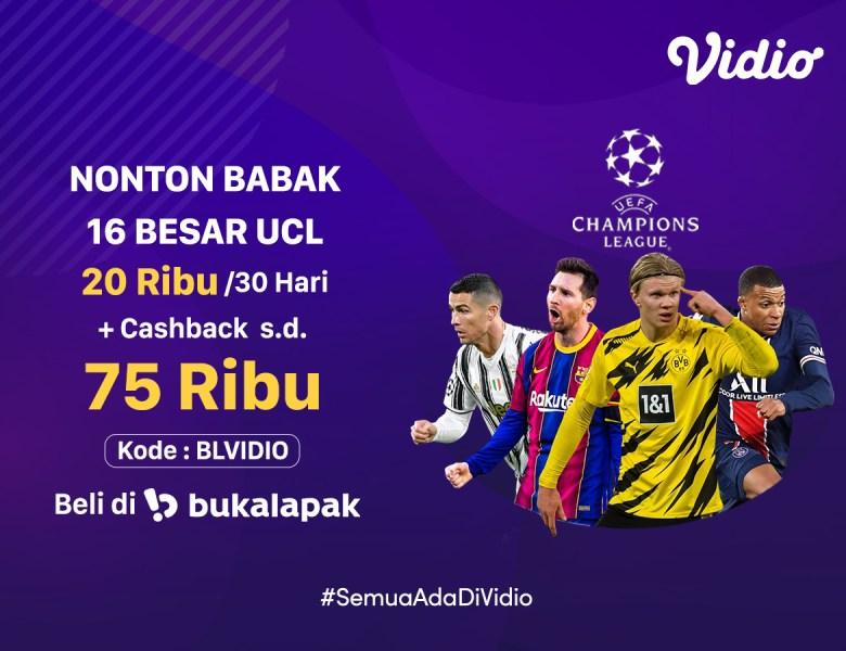 Promo Cashback Bukalapak, Streaming Liga Champion di Vidio Paling Hemat!