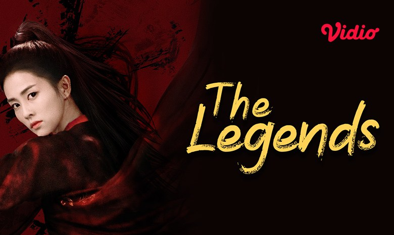 The Legends (2019), Drama China dengan Rating Tinggi yang Bikin Baper