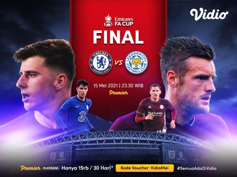 Live Streaming Final Piala FA : Chelsea vs Leicester City di Vidio