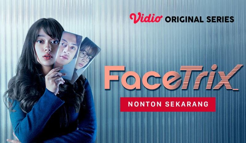 5 Pesan Moral Ini Jadi Alasan Kenapa Harus Nonton FaceTrix Original Series Terbaru di Vidio