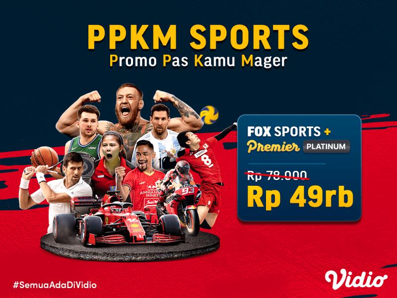 Yuk Nikmati PPKM Sports (Promo Pas Kamu Mager) di Vidio,  langganan FOX Sports + Premier Platinum Jadi lebih Terjangkau!