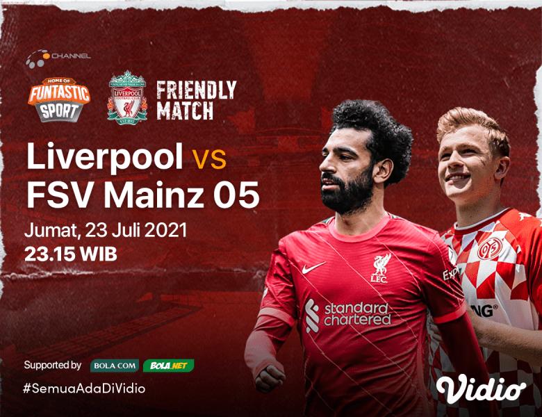 Jadwal dan Link Live Streaming Liverpool vs FSV Mainz 05 Pre-Season Friendlies 2021, Prediksi Skor