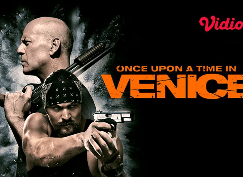 Sinopsis Film Once Upon a Time in Venice, Detektif Swasta yang Berurusan dengan Geng Narkoba