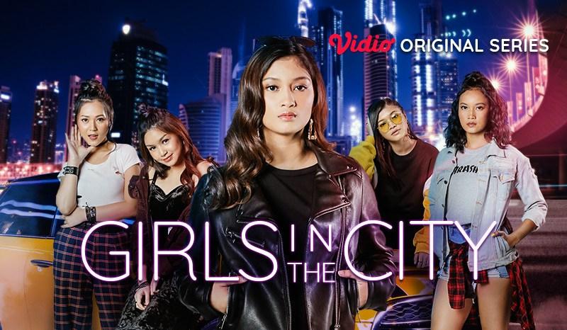 Inilah Alasan Menonton Vidio Original Series Girls In The City