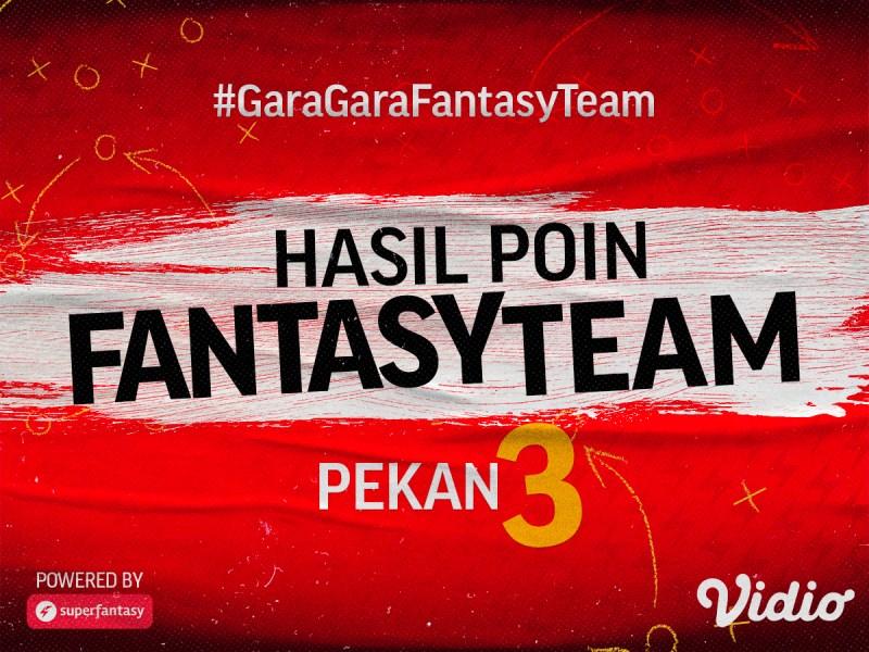 Hasil Pertandingan Fantasy Team Gameweek 3, Ini Deretan Pemain Paling Dicari