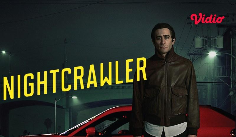 Sinopsis Film Nightcrawler yang diperankan oleh Jake Gyllenhaal yang Tayang di Vidio