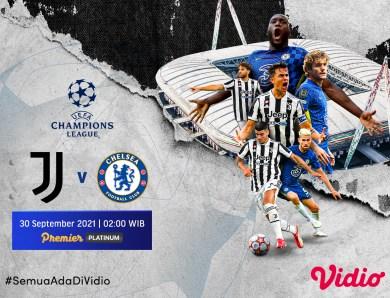 Streaming Liga Champions 2021-22, Big Match Juventus vs Chelsea Malam Ini
