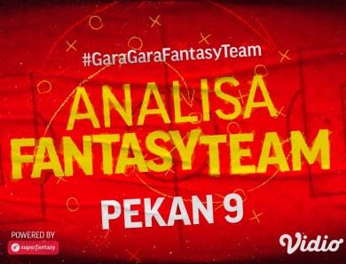 Nonton Big Match Liga 1 dan Jangan Ketinggalan untuk Main Fantasy Team Gameweek 9