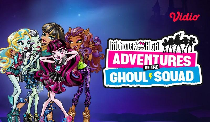 Ini Dia Daftar Karakter Monster High: Adventures of the Ghoul Squad!