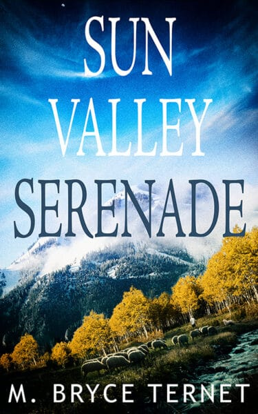 The cover of Sun Valley Serenade, a mystery novel set in the Wood River Valley. Image credit- Bryce Ternet