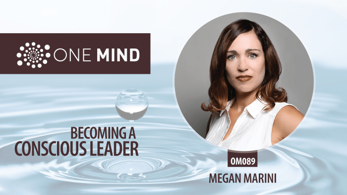 OM089 - Becoming a Conscious Leader with Megan Marini