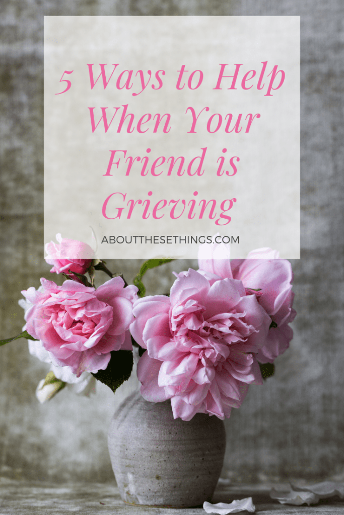 how to help a grieving friend. loss. losing loved ones