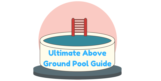 Buying an above ground pool the ultimate guide for 2018 for Buying an above ground pool guide