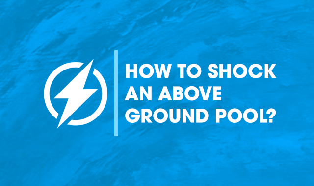 how to shock above ground pool