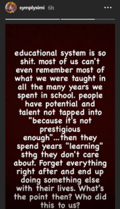 """""""What's The Point Of Formal Education When People Rarely Use What They Were Taught In School"""" – Simi"""