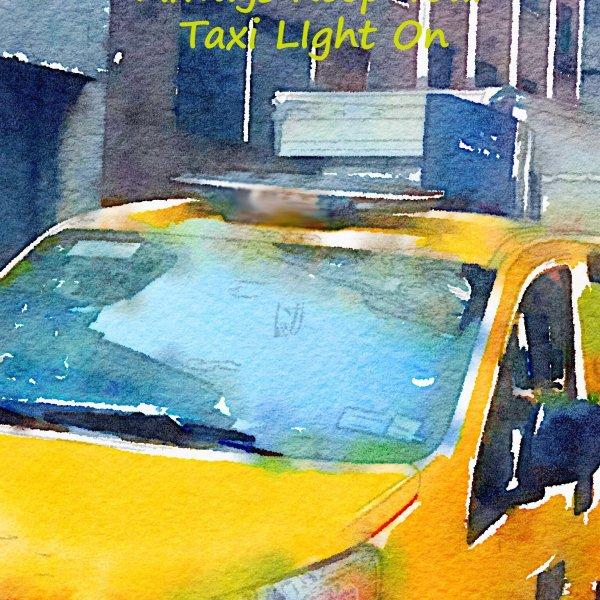 Always Keep Your Taxi Light On
