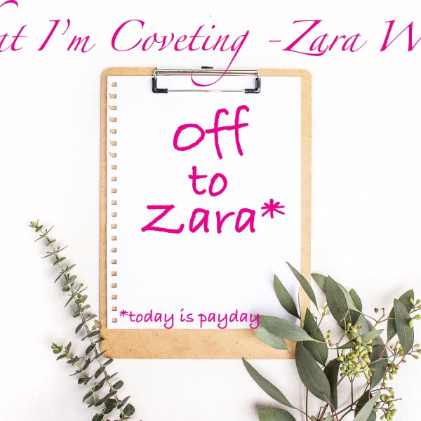 What I'm Coveting – Zara Winter Edition