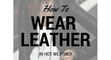 Abovewhispers Panache : How To Wear Leather In Hot Weather