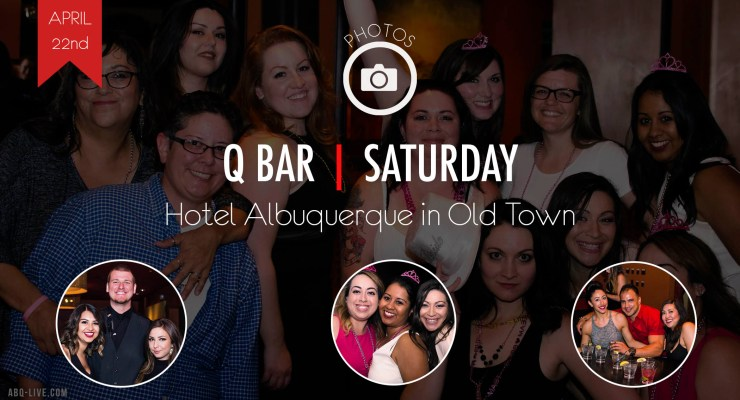 Q Bar – Saturdays – 4/22