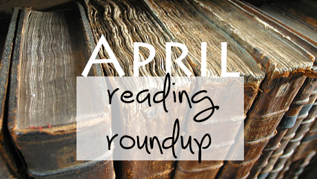 April Reading Roundup