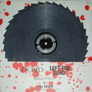 """""""Hacked to Pieces"""" split with Left for Dead, No Idea Records, June 1997"""