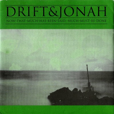 """Now That Much Has Been Said, Much Must Be Done"", Jonah split with Drift, Anima Records, 1996"