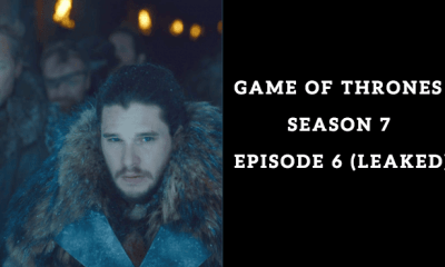 Watch Leaked Game of Thrones Season 7 Episode 6