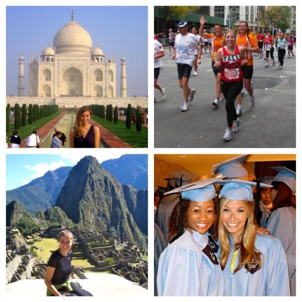 Bucket list items: visiting the Taj Mahal [2007], running my 1st NYC Marathon [2009], climbing Machu Picchu [2011], getting my MBA from Columbia Business School [2013]