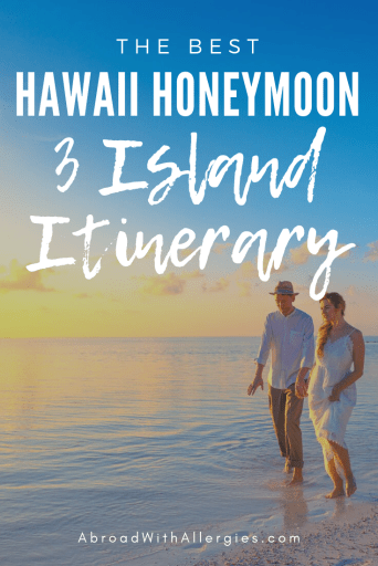 The Best Hawaii Honeymoon 3 Island Itinerary Abroad With