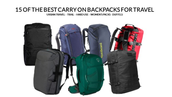10 of the Best Carry On Backpack Options for Long Term Travel – A Travel Backpack Carry On Starter List