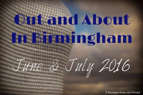 Out and About in Brum June-July