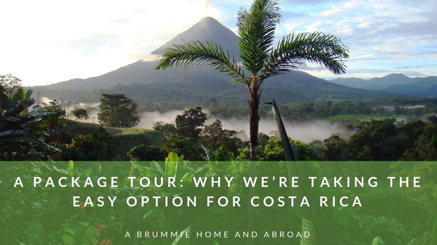 A Package Tour: Why we're taking the easy option for Costa Rica