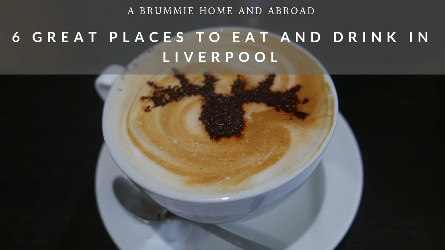 6 Great Places to Eat and Drink in Liverpool