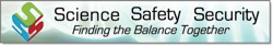 Science Safety Security Finding the balance together