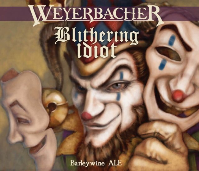 Label art for the Blithering Idiot by Weyerbacher Brewing Co.