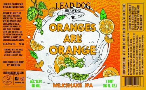 Label art for the Oranges are Orange Milkshake IPA by Lead Dog Brewing
