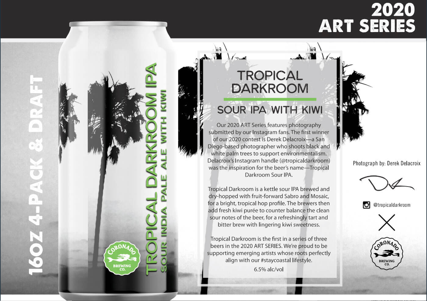 Coronado Brewing Co. is proud to bring back its Art Series for 2020 with its first release, Tropical Darkroom IPA, debuting on Friday, February 21st.