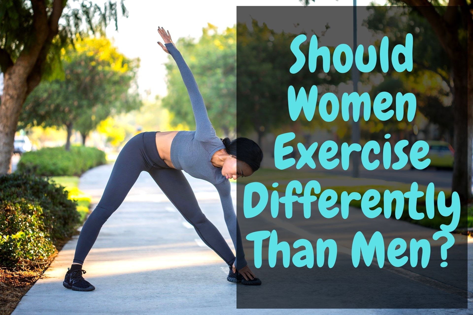 Should Women Exercise Differently Than Men
