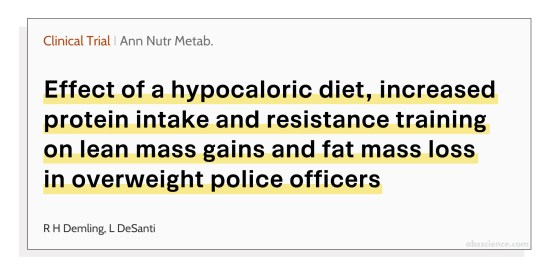 Effect of a hypocaloric diet, increased protein intake and resistance training on lean mass gains and fat mass loss in overweight police officers