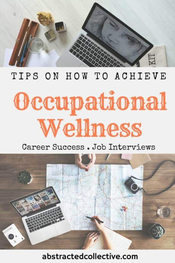 Achieving Occupational Wellness. Tips on Career Success, Job Interview Dos and Donts. And learn from the best through Success Stories